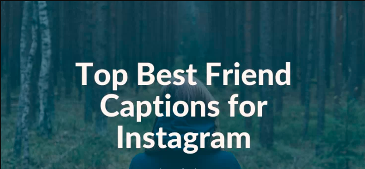 How To Come Up With Best Friendship Captions For Instagram?